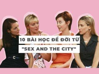 10 BÀI HỌC LÀM ĐẸP ĐỂ ĐỜI TỪ BỘ PHIM SEX AND THE CITY