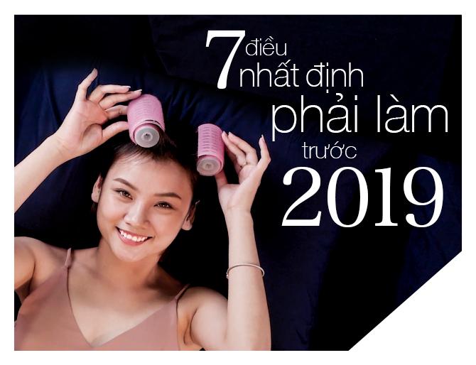 7 ĐIỀU NHẤT ĐỊNH PHẢI LÀM TRƯỚC NĂM 2019