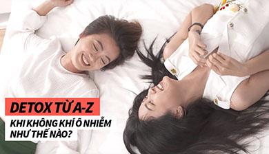 DETOX TỪ A-Z Cho Da, Tóc & Cơ Thể Như Thế Nào? | KHÁM PHÁ ĐẸP
