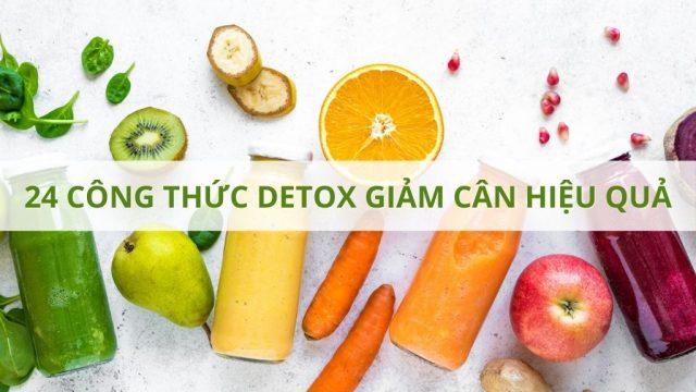24 công thức detox giảm cân cấp tốc 2kg/ 7 ngày hiệu quả nhất