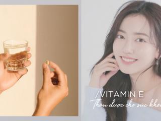 Vitamin E có tác dụng gì? Cách uống đẹp da và 5 viên vitamin E chính hãng tốt nhất 2021