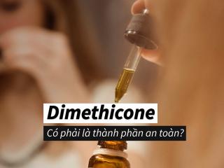 Dimethicone là gì? Công dụng và sử dụng Dimethicone có an toàn không?
