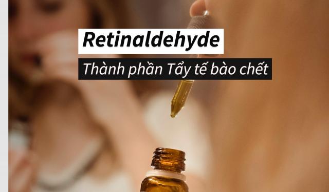 Retinaldehyde là gì? Có thực sự phù hợp với da nhạy cảm?