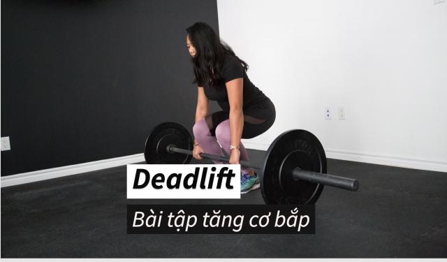 Deadlift là gì? Cách thực hiện Deadlift đúng kỹ thuật để phát triển cơ bắp