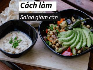 29 cách làm salad giảm cân cấp tốc ngon miệng dễ làm nhất