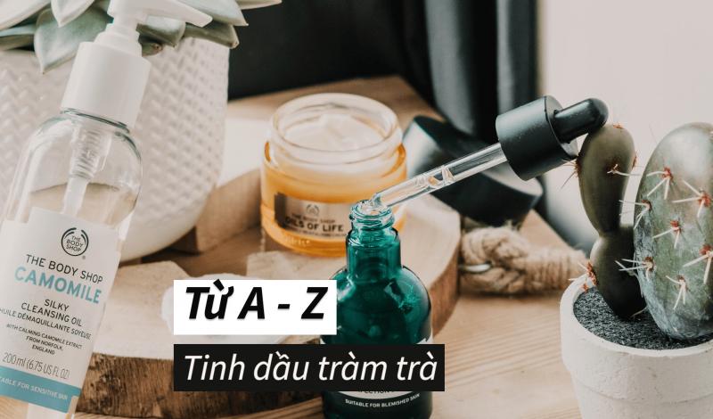 Tinh dầu tràm trà trị mụn: Lợi ích, nhược điểm và cách sử dụng