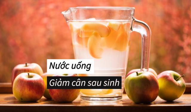 Các loại nước uống giảm cân sau sinh lợi sữa