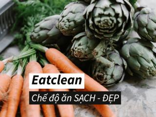 Tổng hợp thực đơn giảm cân Eat Clean chi tiết, dễ ăn trong 7 ngày