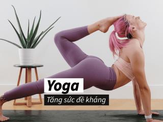 5 bài tập Yoga tăng sức đề kháng cực dễ tập tại nhà trong mùa dịch COVID