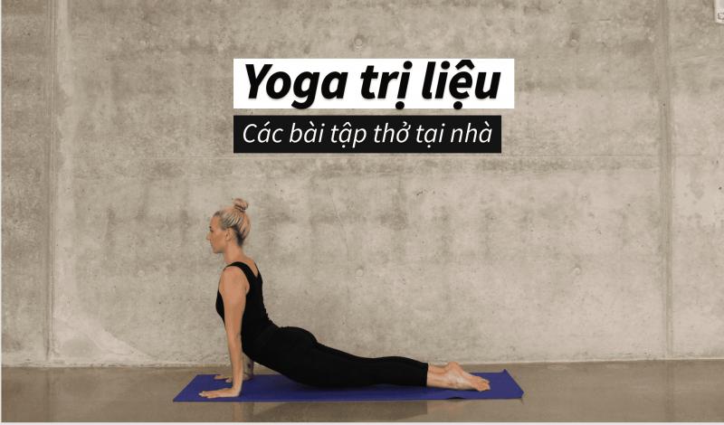 Chăm sóc sức khỏe mùa COVID bằng các bài tập thở Yoga trị liệu và tăng cường sức khỏe