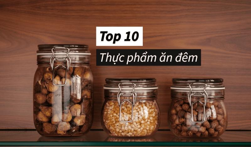Top 10 thức ăn giảm cân ban đêm ăn bao nhiêu cũng không sợ lên ký