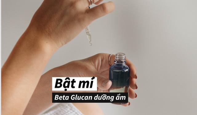 """Beta Glucan – thành phần dưỡng ẩm da vượt trội, không hề """"thua kém"""" HA"""