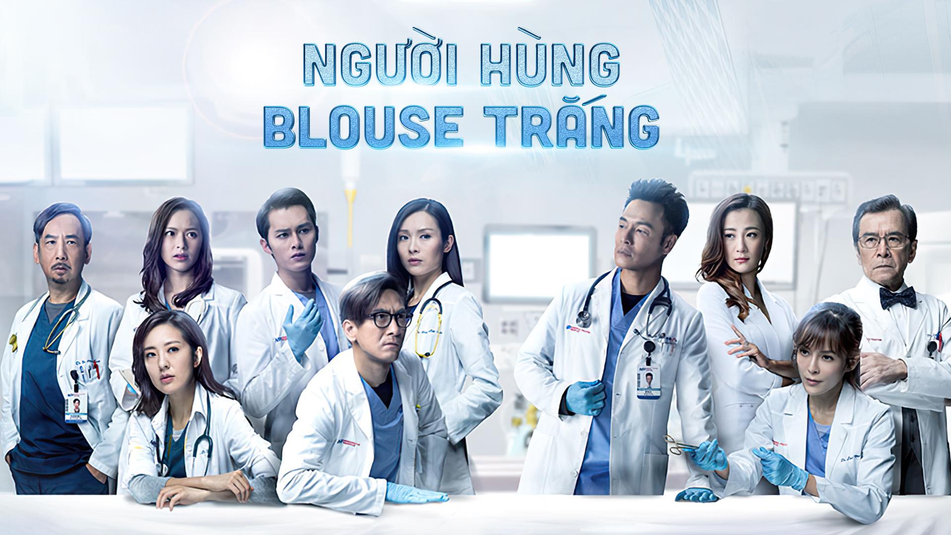Người Hùng Blouse Trắng 2 - Phim TVB mới nhất