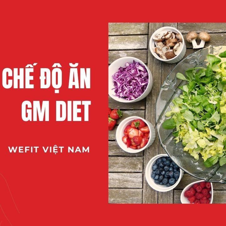 Thực đơn giảm cân nhanh trong 1 tuần GM