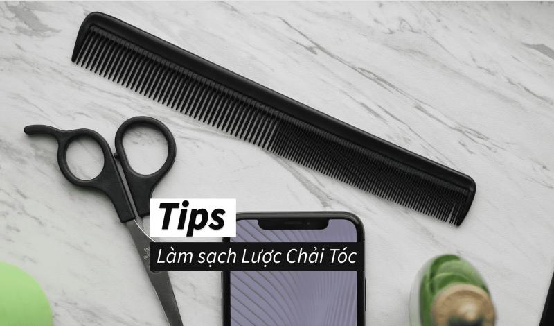 Làm sạch lược chải tóc đúng cách nếu không muốn làm mái tóc hư tổn thêm
