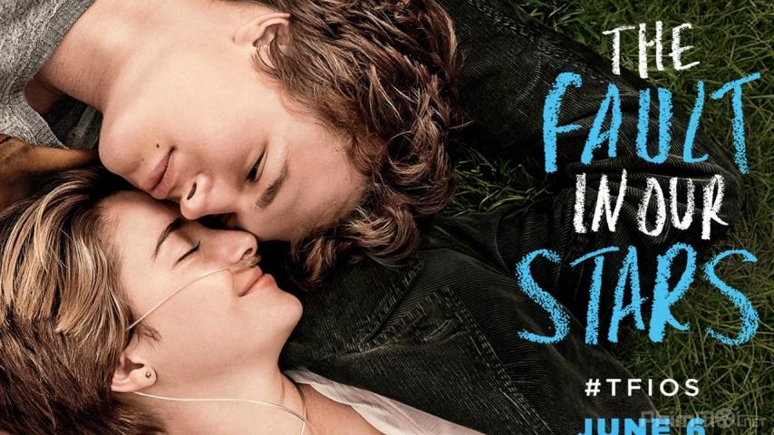 Phim Mỹ - Khi lỗi thuộc về những vì sao - The Fault in Our Stars