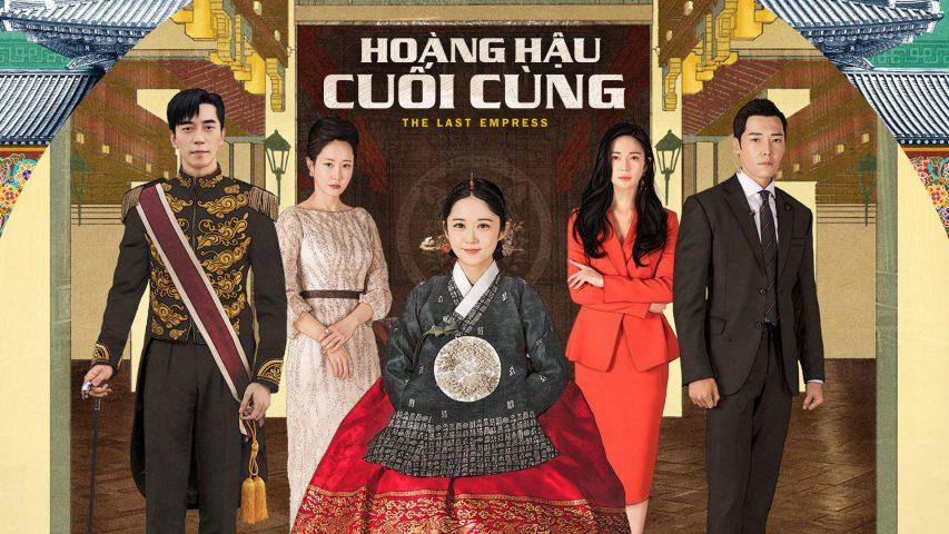 Phim cổ trang Hàn Quốc - Hoàng hậu cuối cùng (2018) - The Last Empress