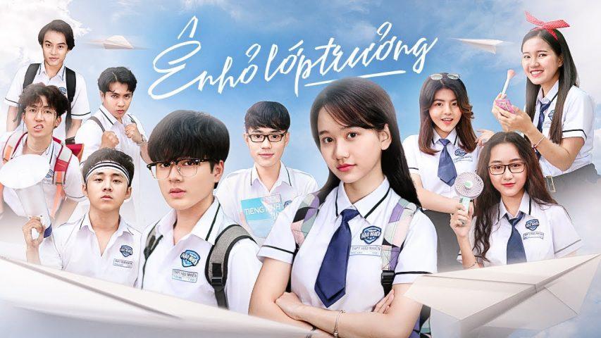 Ê nhỏ lớp trưởng - Phim học đường ngôn tình Việt Nam (2018)