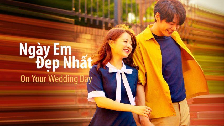 Phim lẻ Hàn Quốc hay nhất - Ngày em đẹp nhất