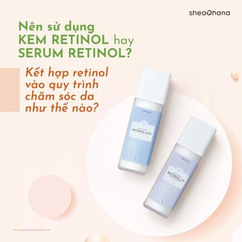 Nên dùng Retinol khi chăm sóc da như thế nào?