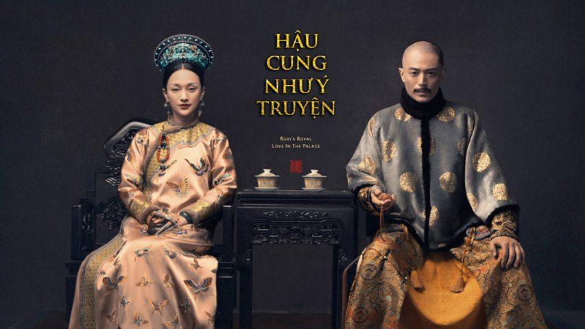 Hậu Cung Như Ý Truyện – Ruyi's Royal Love in the Palace