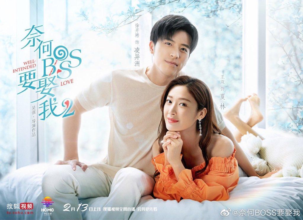 Phim ngôn tình Trung Quốc hay - Tại sao boss muốn cưới tôi 2 - Well Intended Love 2