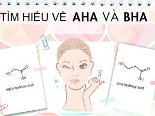 AHA/BHA là gì? Phân biệt và cách sử dụng giúp bạn sở hữu làn da đẹp