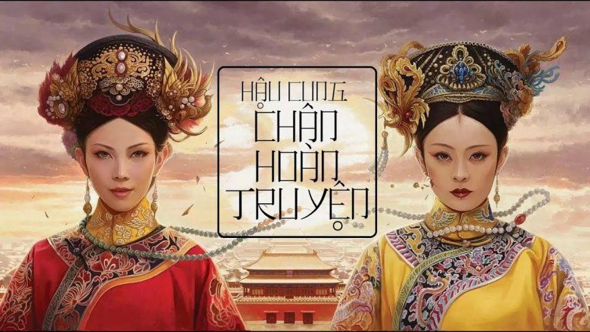 Phim Trung Quốc hay nhất - Hậu Cung Chân Hoàn Truyện - Empresses in the Palace