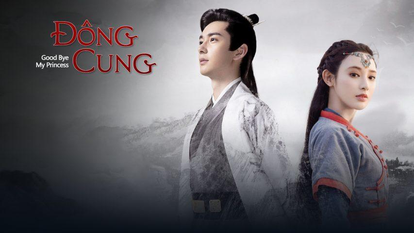 Phim Trung Quốc hay nhất - Đông Cung Goodbye - Goodbye My Princess
