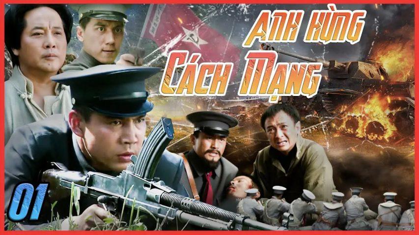 Phim Trung Quốc hay năm 2021 - Anh hùng cách mạng - Revolutionary hero