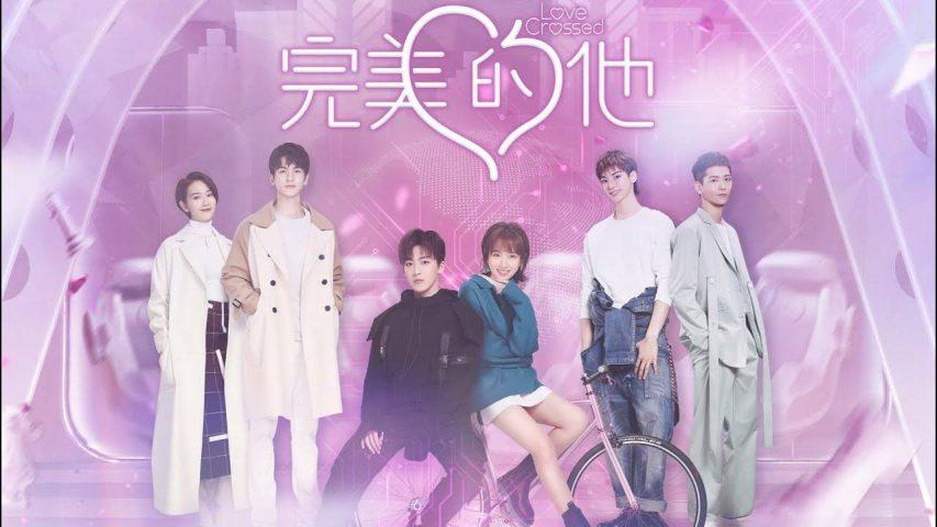 Phim Trung Quốc hay năm 2021 - Anh ấy hoàn hảo (Love Cross)