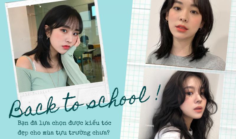 Back to School: Bạn đã lựa chọn được kiểu tóc đẹp cho mùa tựu trường chưa?